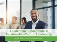 Leadership Fundamentals: Relationship-Centric Leadership
