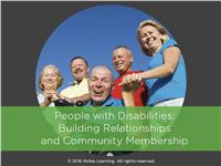 People with Disabilities: Building Relationships and Community Membership