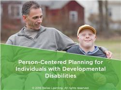 Person Centered Planning for Individuals with Developmental Disabilities